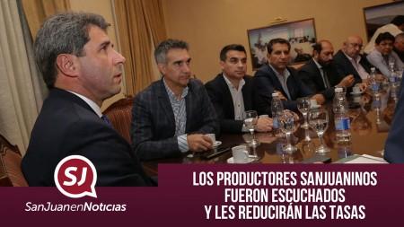 Los productores sanjuaninos fueron escuchados y les reducirán las tasas