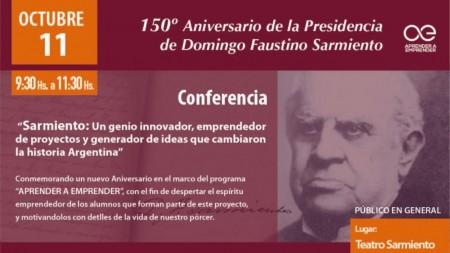 """Conferencia: """"Sarmiento, un genio innovador, emprendedor de proyectos y generador de ideas que cambiaron la historia argentina"""""""