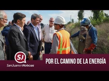 Por el camino de la energía | #SanJuanEnNoticias