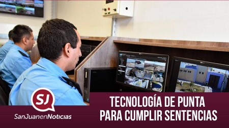 Tecnología de punta para cumplir sentencias   #SanJuanEnNoticias
