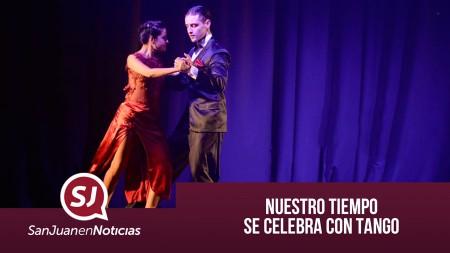 Nuestro Tiempo se celebra con tango  | #SanJuanEnNoticias